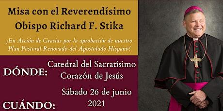 Misa Bilingüe con el Reverendísimo Obispo Stika en Acción de Gracias tickets
