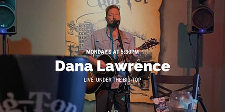 Dana Lawrence Live at Big Top Brewing tickets