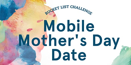 Mobile Mother's Day Date tickets