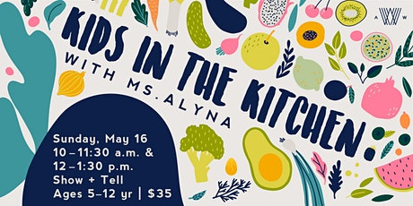 Kids in the Kitchen with Ms. Alyna - May 16th tickets