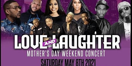 LOVE AND LAUGHTER MOTHERS DAY WEEKEND CONCERT tickets