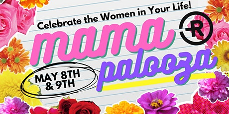 MAMAPALOOZA! Mother's Day FREE Event tickets