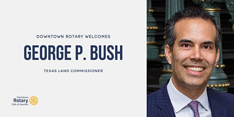 Downtown Rotary Welcomes Texas Land Commissioner George P. Bush tickets