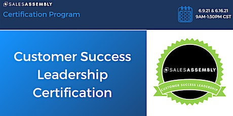 Sales Assembly Customer Success Leadership Certification tickets