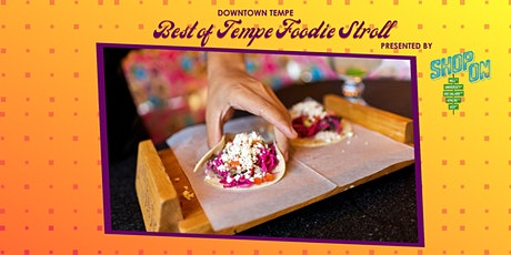 Downtown Tempe Best of Tempe Foodie Stroll Presented by Shop On tickets