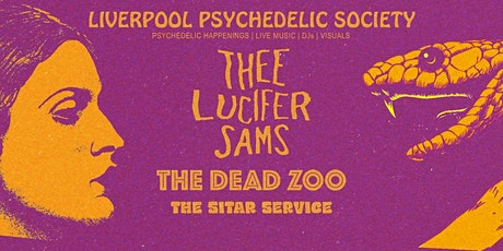 Liverpool Psychedelic Society: Thee Lucifer Sams + The Dead Zoo + Guests tickets
