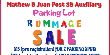 Mathew B Juan Post 35 Auxiliary Parking Lot Rummage Sale tickets