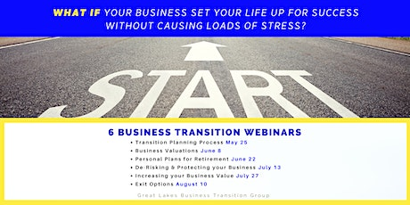 Great Lakes Business Transition Group - Six Part Webinar Series tickets