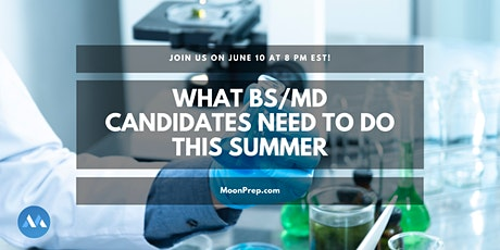 Webinar: What BS/MD Candidates Need To Do This Summer tickets