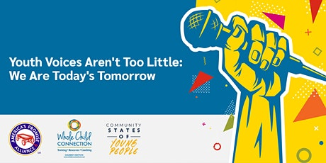 Youth Voices Aren't Too Little:  We Are Today's Tomorrow tickets