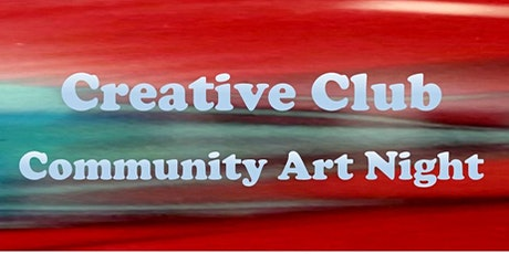 Creative Club Community Art Night July tickets