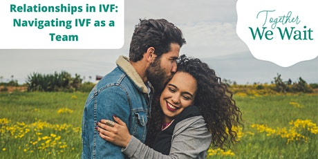 Relationships in IVF: Navigating IVF as a Team tickets