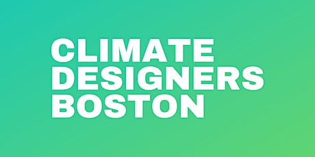 Climate Designers: Boston Chapter tickets