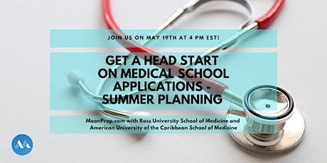Get A Head Start On Medical School Applications - Summer Planning tickets