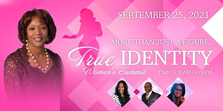 "More Than Just A Figure: ""True Identity"" Women's Summit tickets"