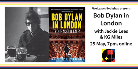 Bob Dylan in London - Troubadour Tales, with Jackie Lees and KG Miles tickets