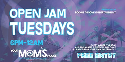 Open Jam Tuesdays 6/15