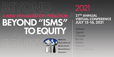 "NAMRC  CONFERENCE - A NEW REHABILITATION PARADIGM: BEYOND ""ISMS"" TO EQUITY tickets"