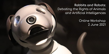 Rabbits & Robots: Debating the Rights of Animals & Artificial Intelligences tickets