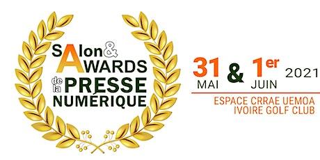 Salon & Awards de la presse numérique de Côte d'Ivoire #SAPNCI billets