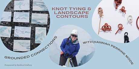 Knot Tying & Landscape Contours with Hannah Perrine Mode tickets