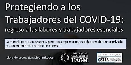 Protegiendo a trabajadores del COVID-19:  regreso a labores y esenciales entradas