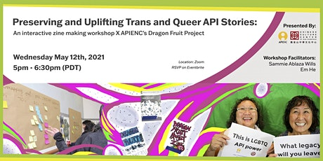 Preserving and Uplifting Trans and Queer API Stories: Zine Workshop tickets