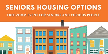 FREE Zoom Series For Seniors & Curious People - Seniors Housing Options tickets