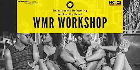WMR Relationship Reframing Workshop tickets