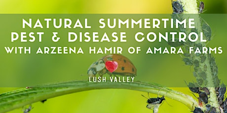 Natural Summertime Pest & Disease Control tickets