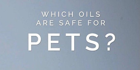 Pets and Safety with doTERRA Essential Oils tickets