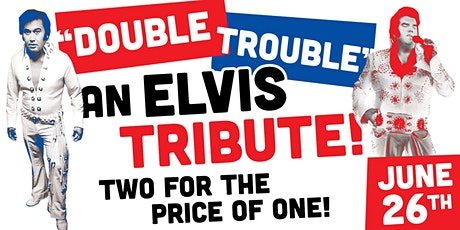 """A Tribute to Elvis! """"Double Trouble"""" tickets"""