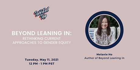 Beyond Leaning In: Rethinking Current Approaches to Gender Equity tickets