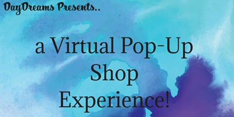DayDreams Presents a Virtual Pop-Up Shop Experience! tickets