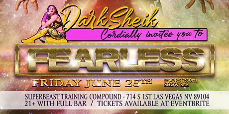DARK Sheik Cordially Invites You to FEARLESS tickets