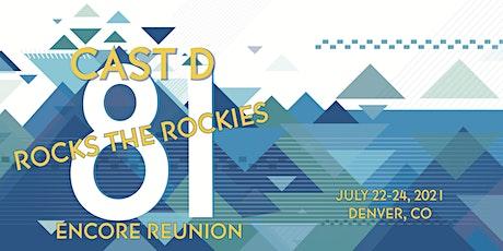 CAST D '81 ENCORE REUNION - ROCKIN' THE ROCKIES tickets
