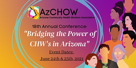 "AzCHOW 18th Annual Conference: ""Bridging the Power of CHW's in Arizona"" tickets"