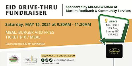 Eid DRIVE-THRU - FUNDRAISER tickets