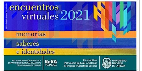 38vo. Encuentro virtual | Memorias, Saberes e Identidades. bilhetes