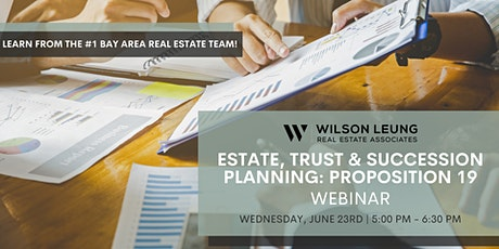 ESTATE, TRUST & SUCCESSION PLANNING: HOW PROPOSITION 19 AFFECTS YOU? tickets