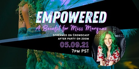 EMPOWERED: A Benefit for Miss Marquez tickets