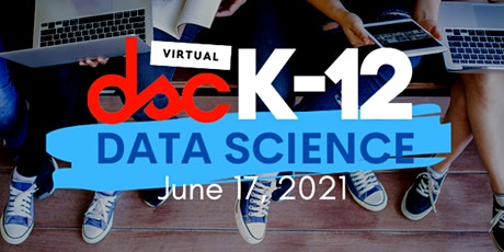 FIRST EVER K-12 Data Science Conference 2021 tickets
