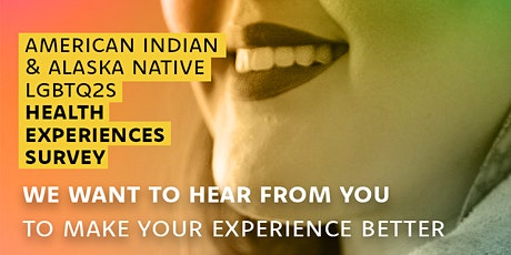 The American Indian & Alaska Native LGBTQ2S Health Experiences Survey tickets