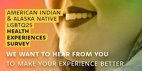 The American Indian & Alaska Native LGBTQ2S Health Experiences Survey tickets