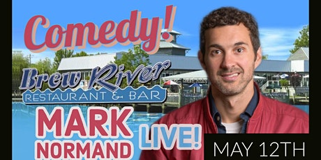 Mark Normand LIVE @ Brew River (9:30pm SHOW) tickets