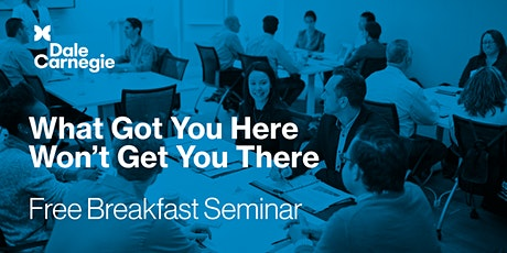 """Free Breakfast Seminar in Blenheim """"What Got You Here Won't Get You There"""" tickets"""
