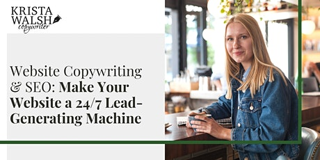 Website Copywriting & SEO: Make Your Website a 24/7 Lead-Generating Machine tickets