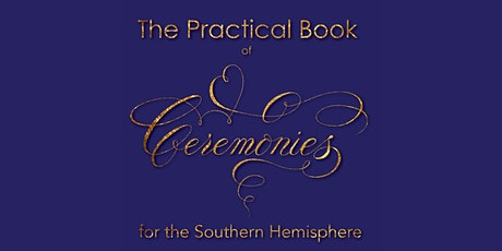 Book Launch: The Practical Book of Ceremonies for the Southern Hemisphere tickets
