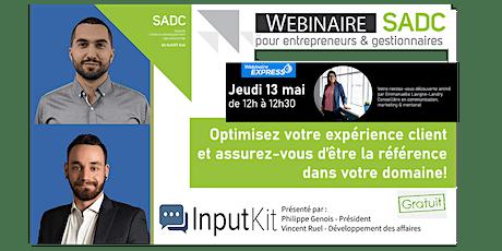 Webinaire SADC EXPRESS  : Optimisez votre expérience client! billets