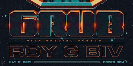 GRUB wsg ROY G BIV at The Rapids Theater tickets